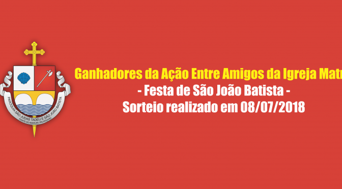 Sorteio Rifa - Festa de São João Batista